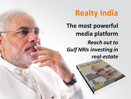 Realty <strong>India</strong> The most powerful media platform Reach out to Gulf NRIs investing <strong>in</strong> real-estate.