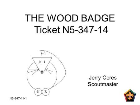 N5-347-11-1 Jerry Ceres Scoutmaster THE WOOD BADGE Ticket N5-347-14.
