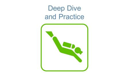 Deep Dive and Practice. Standard 2d. Adapts teaching for the benefit of students with special needs 2.
