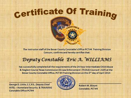 Has successfully completed all the requirements of the 24-hour Intermediate Child Abuse & Neglect Course Texas Commission On Law Enforcement (TCOLE) Course.