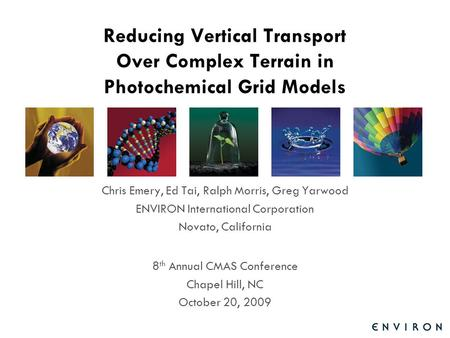 Template Reducing Vertical Transport Over Complex Terrain in Photochemical Grid Models Chris Emery, Ed Tai, Ralph Morris, Greg Yarwood ENVIRON International.