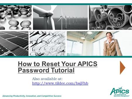 How to Reset Your APICS Password Tutorial Also available at:
