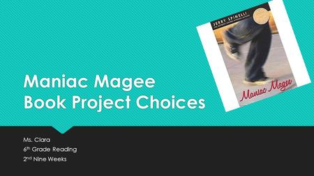 Maniac Magee Book Project Choices
