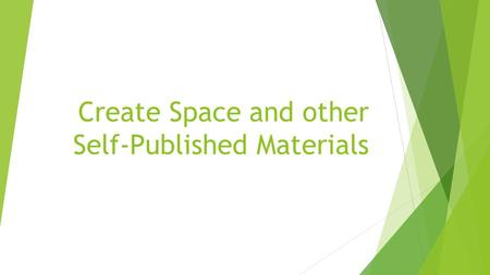 Create Space and other Self-Published Materials. Create Space  How can I cite a CreateSpace book? How can I cite a CreateSpace book?  If I needed to.