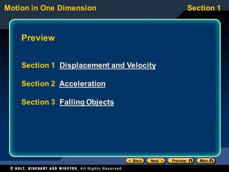Motion in One DimensionSection 1 Preview Section 1 Displacement and VelocityDisplacement and Velocity Section 2 AccelerationAcceleration Section 3 Falling.