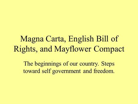 Magna Carta, English Bill of Rights, and Mayflower Compact