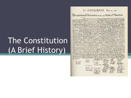 The Constitution (A Brief History). Colonial Policies King controls the colonies, Parliament has little control 2,000 miles away- too hard to govern ▫Colonies.