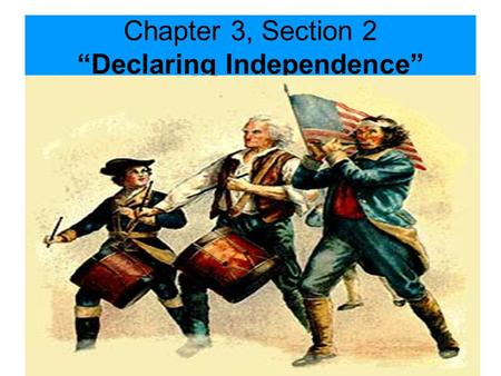 "Chapter 3, Section 2 ""Declaring Independence"". Common Sense, published without the name of the author, Thomas Paine, helped to convince colonists that."