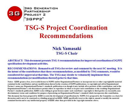 TSG-S Project Coordination Recommendations Nick Yamasaki TSG-S Chair ABSTRACT: This document presents TSG-S recommendations for improved coordination of.