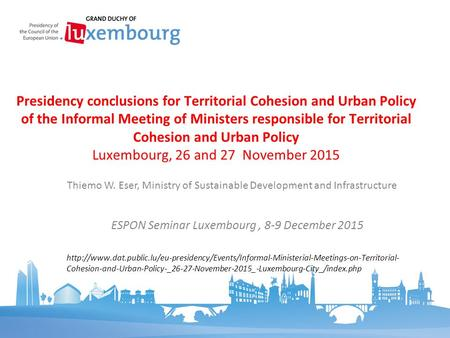 ESPON Seminar Luxembourg, 8-9 December 2015  Cohesion-and-Urban-Policy-_26-27-November-2015_-Luxembourg-City_/index.php.