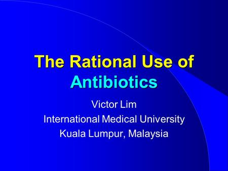 The Rational Use of Antibiotics