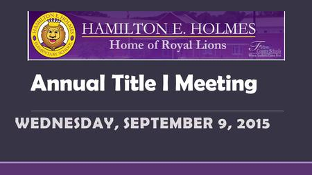 Annual Title I Meeting WEDNESDAY, SEPTEMBER 9, 2015.