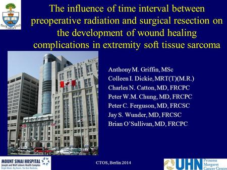 CTOS, Berlin 2014 The influence of time interval between preoperative radiation and surgical resection on the development of wound healing complications.
