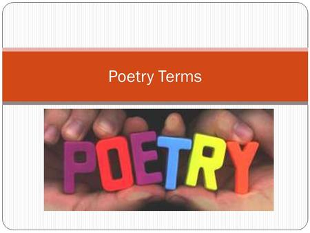 Poetry Terms. Poetry Definition A form of literature where words are chosen to create a special effect. It is no different than any other form of literature.