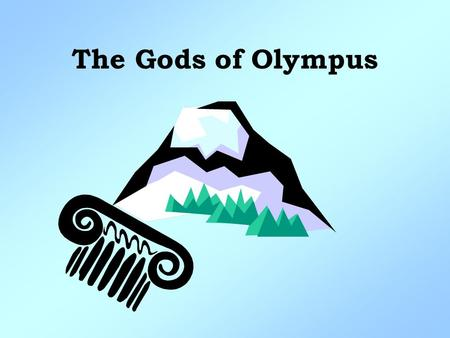 The Gods of Olympus Zeus Roman Name : Jupiter Position : King of the Gods Symbol : thunderbolt, eagle, oak.