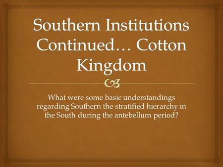 What were some basic understandings regarding Southern the stratified hierarchy in the South during the antebellum period?