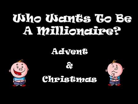 Who Wants To Be A Millionaire? Advent & Christmas.