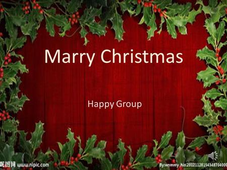 Marry Christmas Happy Group Do you know? Usually people before and after Christmas tree evergreen plants such as pine trees get into the house or in.