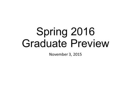 Spring 2016 Graduate Preview November 3, 2015. Spring 2016 Graduate Courses CS 532 – Web Science R 4:20-7:00pm Nelson CS 550 – Database Concepts ONLINE.