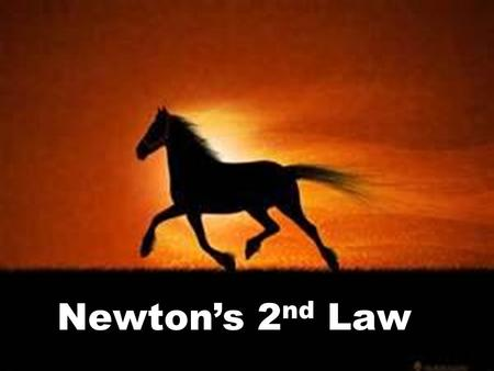 Force Unit Newton's 2 nd Law Objectives Day 4 I will understand Newton's second Law of Motion. I will be able to describe examples of Newton's second.
