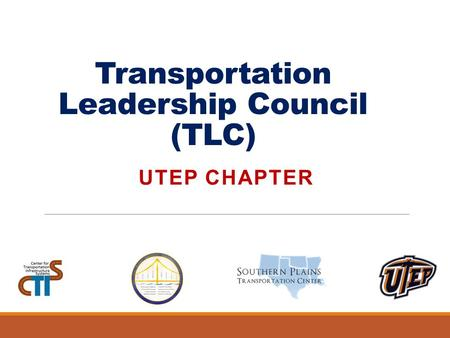 Transportation Leadership Council (TLC) UTEP CHAPTER.