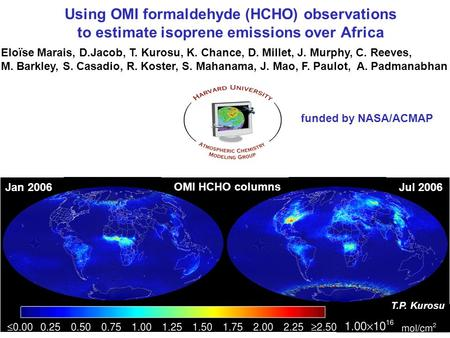And funding from NASA ACMAP OMI HCHO columns Jan 2006Jul 2006 Using OMI formaldehyde (HCHO) observations to estimate isoprene emissions over Africa Eloïse.
