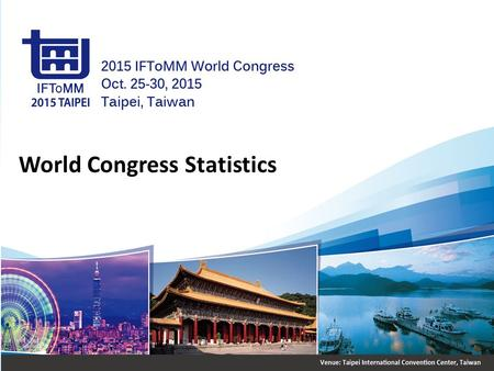 World Congress Statistics. Registration No.Country Registration status Total MemberNon-memberStudent Non-member student Accompany 1Armenia1001 2Australia4307.