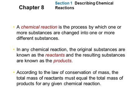 A chemical reaction is the process by which one or more substances are changed into one or more different substances. In any chemical reaction, the original.