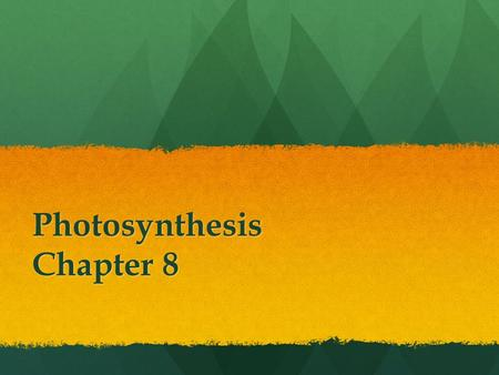 Photosynthesis Chapter 8. Chapter 8 study guide Review 1.Where does the energy that living things need come from (originally)? The Sun.