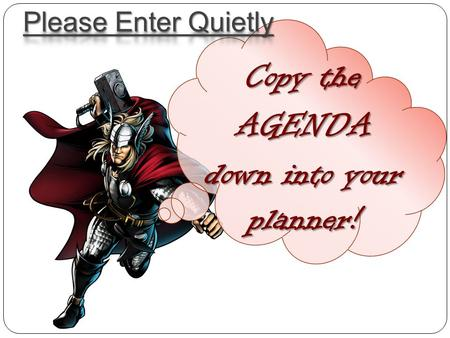 Copy the AGENDA down into your planner!. WARM UP The tree of liberty must be refreshed from time to time with the blood of patriots and tyrants. Read.