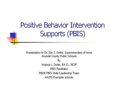 POSITIVE BEHAVIORAL INTERVENTIONS and SUPPORTS.