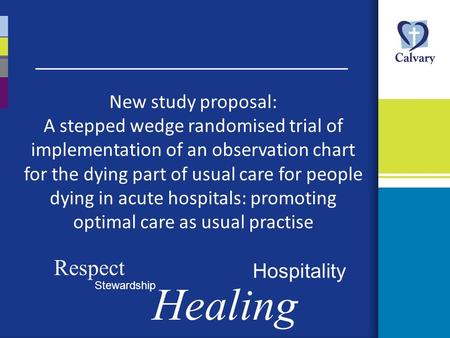 New study proposal: A stepped wedge randomised trial of implementation of an observation chart for the dying part of usual care for people dying in acute.