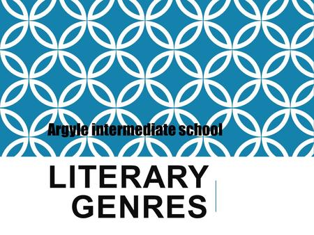 "LITERARY GENRES Argyle intermediate school. WHAT IS A GENRE?? Genre is just a fancy way of saying ""different categories or types of books"" such as fiction,"