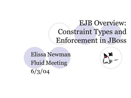 EJB Overview: Constraint Types and Enforcement in JBoss Elissa Newman Fluid Meeting 6/3/04.