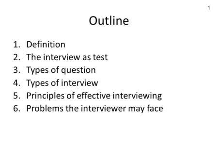 Outline Definition The interview as test Types of question