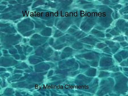 Water and Land Biomes By Melinda Clements. Tropical Rainforest Facts Usual temperature is 26 degrees calicoes. Rain height more then 3 meters usually.