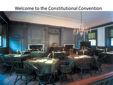 Welcome to the Constitutional Convention. Who am I? What do I believe about the role of Government? Read your role card. Create a name plate that identifies.