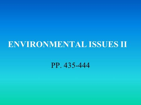 ENVIRONMENTAL ISSUES II PP. 435-444. GREENHOUSE AFFECT the ability to trap heat keeps our planet warm and habitable.