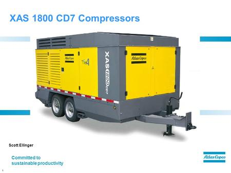 XAS 1800 CD7 Compressors Committed to sustainable productivity
