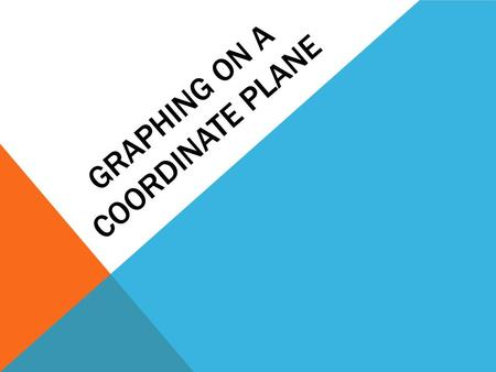 GRAPHING ON A COORDINATE PLANE. VOCABULARY Coordinate system- a system which uses one or more numbers or coordinates, to uniquely determine the position.