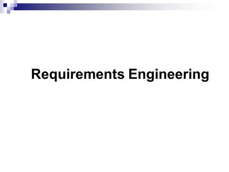 Requirements Engineering. Requirements engineering processes The processes used for RE vary widely depending on the application domain, the people involved.