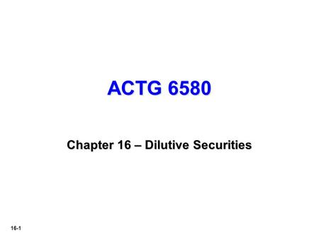 Chapter 16 – Dilutive Securities