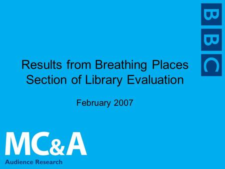 Results from Breathing Places Section of Library Evaluation February 2007.