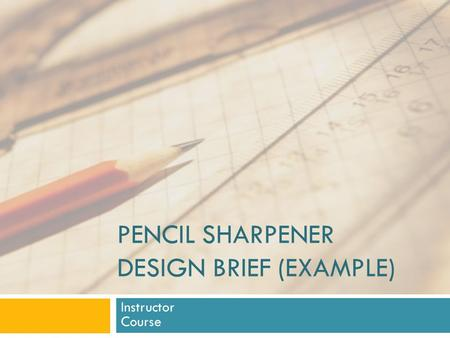 Pencil Sharpener Design brief (Example)