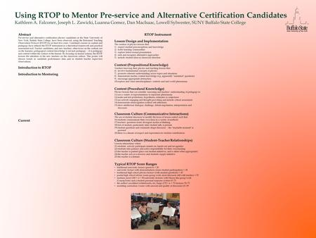 Using RTOP to Mentor Pre-service and Alternative Certification Candidates Kathleen A. Falconer, Joseph L. Zawicki, Luanna Gomez, Dan MacIsaac, Lowell Sylwester,