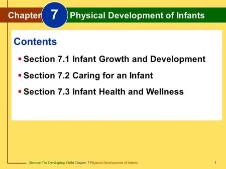 Glencoe The Developing Child Chapter 7 Physical Development of Infants Chapter 7 Physical Development of Infants 1 Chapter Physical Development of Infants.