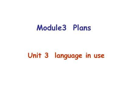 Module3 Plans Unit 3 language in use Ask and answer in pairs go cycling.