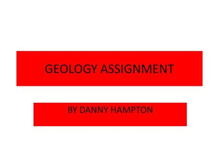 GEOLOGY ASSIGNMENT BY DANNY HAMPTON. Subduction Subduction in the geological manner is the process that takes place as the boundaries of the Tectonic.