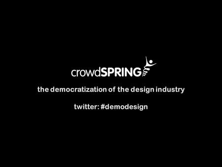 The democratization of the design industry twitter: #demodesign.