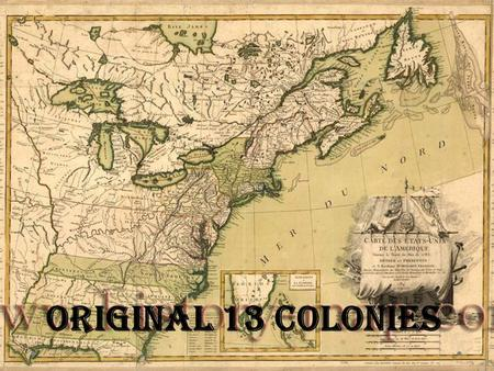 Original 13 Colonies. Regional Colonies New England Colonies o Massachusetts o Connecticut o Rhode Island o New Hampshire Middle Colonies o Delaware o.